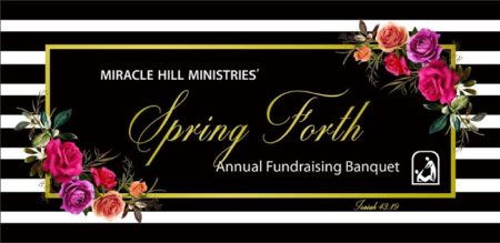 Miracle Hill Ministries' Spring Forth Annual Fundraising Banquet